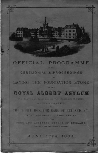 Front cover of the Foundation Stone Ceremony  Programme of the Royal Albert Asylum, June 17th 1868.  | Courtesy Joe Alston